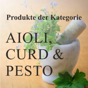 Aioli, Curd und Pesto